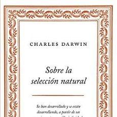 Libros: SOBRE LA SELECCION NATURAL - DARWIN,CHARLES. Lote 256682885