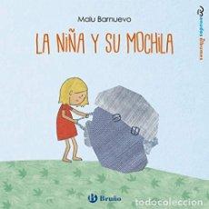 Libros: NIÑA Y SU MOCHILA,LA - BARNUEVO, MALU. Lote 256815825