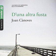 Libros: D'UNA ALTRA FUSTA - CNOVES BERTOMEU, JOAN. Lote 256853595