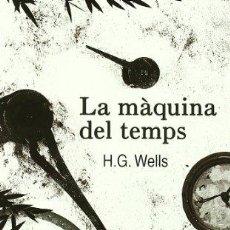 Libros: MAQUINA DEL TEMPS,LA - H, G, WELLS. Lote 256935350