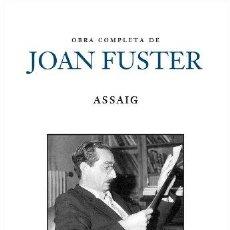 Libros: OBRA COMPLETA DE JOAN FUSTER, ASSAIG - JOAN FUSTER ORTELLS. Lote 256943035