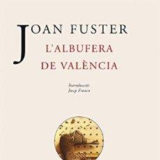 Libros: L'ALBUFERA DE VALENCIA - JOAN FUSTER. Lote 256944190