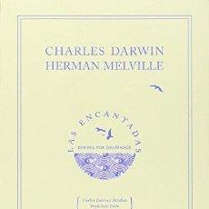 Libros: ENCANTADAS DERIVAS POR LOS GALAPAGOS,LAS - DARWIN,CHARLES/MELVILLE,HERMAN. Lote 257013625