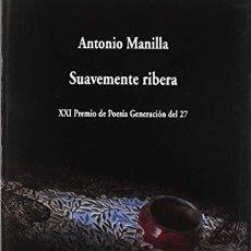 Libros: SUAVEMENTE RIBERA - MANILLA,ANTONIO. Lote 257028325