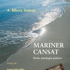Libros: MARINER CANSAT - RIBERA SISTERO, ANTONI. Lote 257110095
