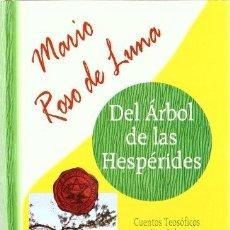 Libros: DEL ARBOL DE LAS HESPERIDES - ROSO DE LUNA,MARIO. Lote 257195525