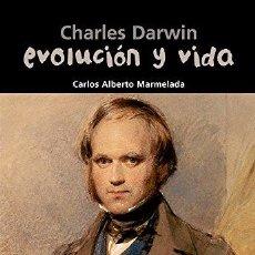 Libros: CHARLES DARWIN EVOLUCION Y VIDA - MARMELADA,CARLOS ALBERTO. Lote 257199635