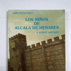 Livros em segunda mão: LOS NIÑOS DE ALCALA DE HENARES - J. LOPEZ ASENSIO. Lote 257350925