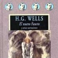Libros: NUEVO FAUSTO Y OTRAS NARRACIONES,EL - WELLS,H,G. Lote 257172995