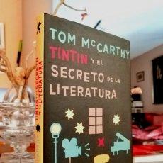 Libros: TINTIN Y EL SECRETO DE LA LITERATURA (TOM MCCARTHY) ED. EL TERCER NOMBRE 2007 ''EXCELENTE ESTADO''. Lote 257358015