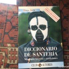 Libros: DICCIONARIO DE SANTERÍA. MITOLOGÍA HISTORIA Y TRADICIONES. MAGA BETH. Lote 257360345