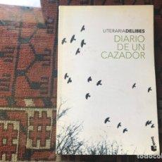 Libros: DIARIO DE UN CAZADOR. MIGUEL DELIBES. Lote 257360375