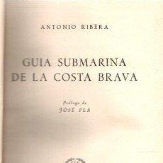 Libros: GUÍA SUBMARINA DE LA COSTA BRAVA - RIBERA, ANTONIO. Lote 257385125