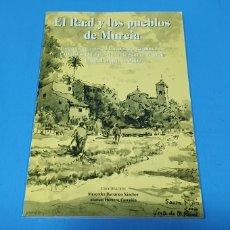 Libros: EL RAAL Y LOS PUEBLOS DE MURCIA - AYUNTAMIENTO DE MURCIA. Lote 257398490