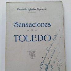 "Libros: SENSACIONES DE TOLEDO - FERNANDO IGLESIAS FIGUEROA - ""ARTE HISPÁNICO"" 1933 (INTONSO). Lote 257433840"
