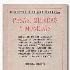 Libros: PESAS, MEDIDAS Y MONEDAS. MINIST. DE AGRICULTURA. SECC. DE PUBLICACIONES PRENSA Y PROPAGANDA, C 1945. Lote 257456650