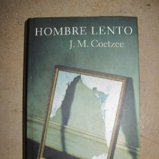 Libros: HOMBRE LENTO. J.M. COETZEE. TAPA DURA. Lote 257479460