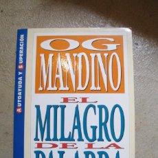 Libros: EL MILAGRO DE LA PALABRA. OG MANDINO.. Lote 257480675
