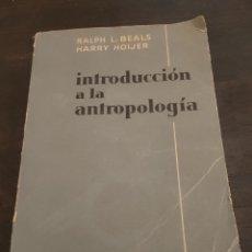 Libros: INTRODUCCIÓN A LA ANTROPOLOGÍA. RALPH L. BEALS Y HARRY HOIJER. 1963. Lote 257528175