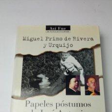 Libros: PAPELES PÓSTUMOS DE JOSÉ ANTONIO - PRIMO DE RIVERA, JOSÉ ANTONIO. Lote 241876900