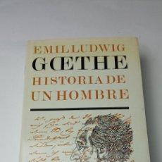 Libros: GOETHE: HISTORIA DE UN HOMBRE - LUDWING, EMIL. Lote 241876910
