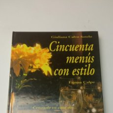 Libros: CINCUENTA MENÚS CON ESTILO - CALVO SOTELO, GIULIANA. Lote 243383385