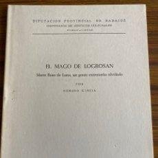 Libros: EL MAGO DE LOGROSAN. MARIO ROSO DE LUNA, UN GENIO EXTREMEÑO OLVIDADO. R. GARCIA (1976). Lote 257598105