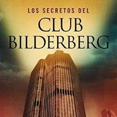 Libros: LOS SECRETOS DEL CLUB BILDERBERG - ESTULIN, DANIEL. Lote 257697745