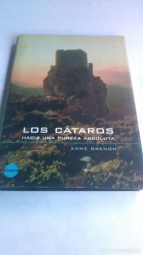 LOS CÁTAROS. HACIA UNA PUREZA ABSOLUTA. ANNE BRENON. 1 EDICIÓN. 1998. (Libros sin clasificar)
