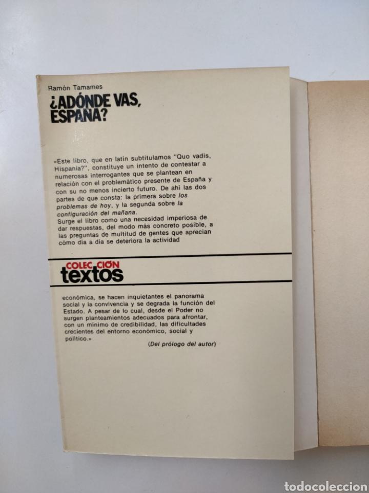 Libros: ¿Adónde vas España? Ramón Tamames. - Foto 2 - 258179530