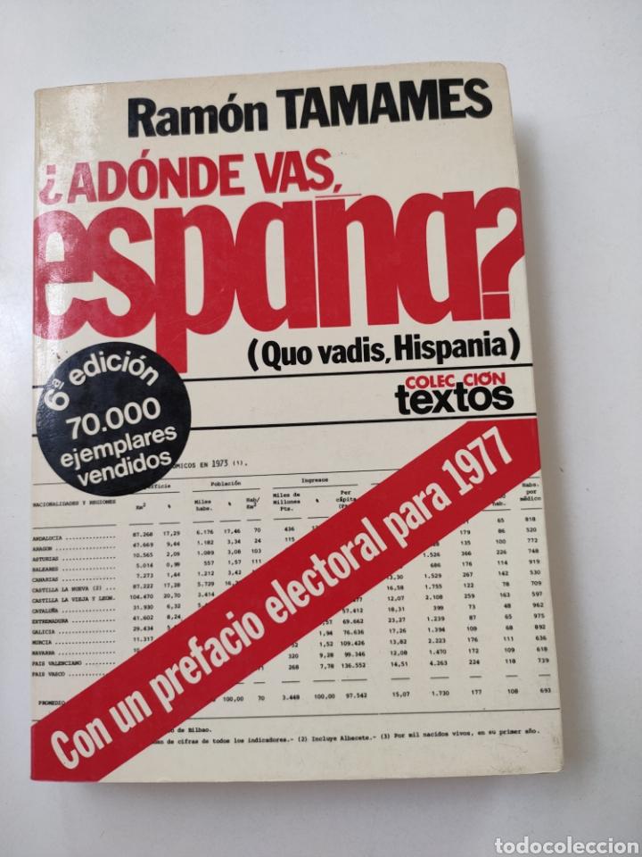 ¿ADÓNDE VAS ESPAÑA? RAMÓN TAMAMES. (Libros sin clasificar)