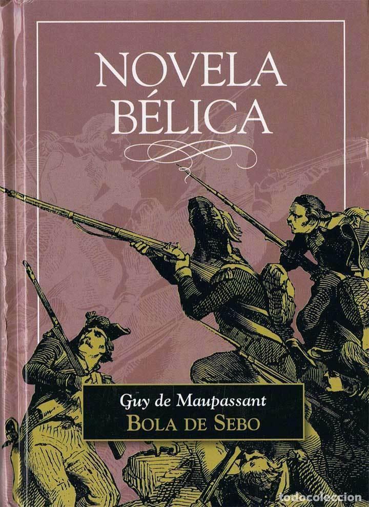 BOLA DE SEBO (GUY DE MAUPASSANT) NUEVO Y PRECINTADO (Libros Nuevos - Literatura - Narrativa - Aventuras)