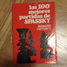 Libros: LAS 100 MEJORES PARTIDAS DE SPASSKY. BERNARD CAFFERTY.. Lote 258197350