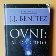 Libros: OVNI: ALTO SECRETO - J.J. BENÍTEZ. Lote 259970925