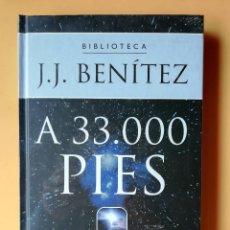 Libros: A 33.000 PIES. CON LA COLABORACIÓN DE DIOS, SUPONGO... - J.J. BENÍTEZ. Lote 259970940