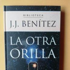Libros: LA OTRA ORILLA - J.J. BENÍTEZ. Lote 259971055