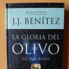 Libros: LA GLORIA DEL OLIVO (EL PAPA ROJO) - J.J. BENÍTEZ. Lote 259971070