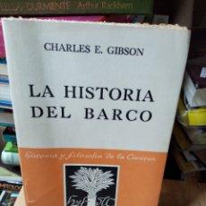 Libros: LA HISTORIA DEL BARCO CHARLES E. GIBSON.. Lote 260377910
