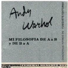 Libros: MI FILOSOFÍA DE A A B Y DE B A A - ANDY WARHOL. Lote 260660745