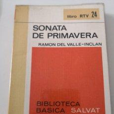 Libros: SONATA DE PRIMAVERA - RAMÓN DEL VALLE INCLAN - BIBLIOTECA BÁSICA SALVAT LIBRO RTV 24. Lote 260792170