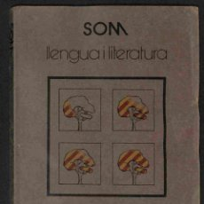 Libros: SOM. LLENGUA I LITERATURA - JOAN F. MIRA I CASTERÀ. Lote 260815710