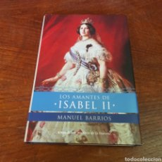 Libros: LOS AMANTES DE ISABEL II - MANUEL BARRIOS. Lote 260840530