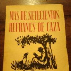 Libros: MÁS DE 700 REFRANES DE CAZA. Lote 260858480