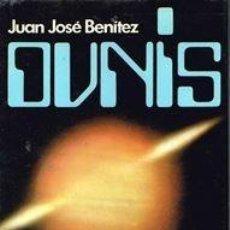 Libros: OVNIS: DOCUMENTOS OFICIALES DEL GOBIERNO ESPAÑOL - JUAN JOSÉ BENÍTEZ. Lote 261196270