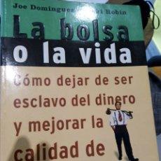 Libros: LA BOLSA O LA VIDA. JOE DOMÍNGUEZ. Lote 261214280