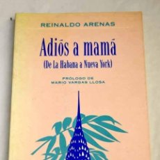 Livros em segunda mão: ADIÓS A MAMÁ: (DE LA HABANA A NUEVA YORK).- ARENAS, REINALDO. Lote 261316510