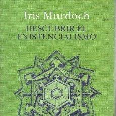 Libri di seconda mano: DESCUBRIR EL EXISTENCIALISMO. - MURDOCH, IRIS.. Lote 261540915