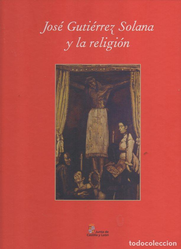 JOSÉ GUTIÉRREZ SOLANA Y LA RELIGIÓN. - NAVARRO, LEANDRO. TRAPIELLO, ANDRÉS. SALAZAR, MARÍA JOSÉ. (Libros sin clasificar)