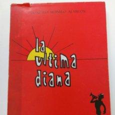Libros: LA ÚLTIMA DIANA - GONZALO MUINELO ALARCON - EDITA APOSTOLADO CASTRENSE. Lote 261576500