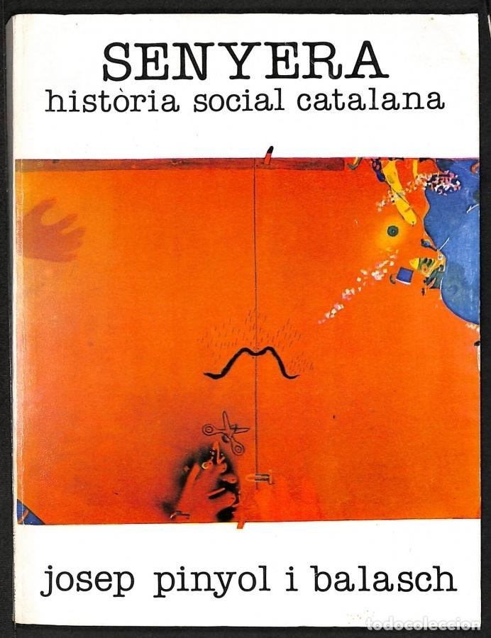 SENYERA. HISTORIA SOCIAL CATALANA - JOSEP PINYOL I BALASCH (Libros sin clasificar)